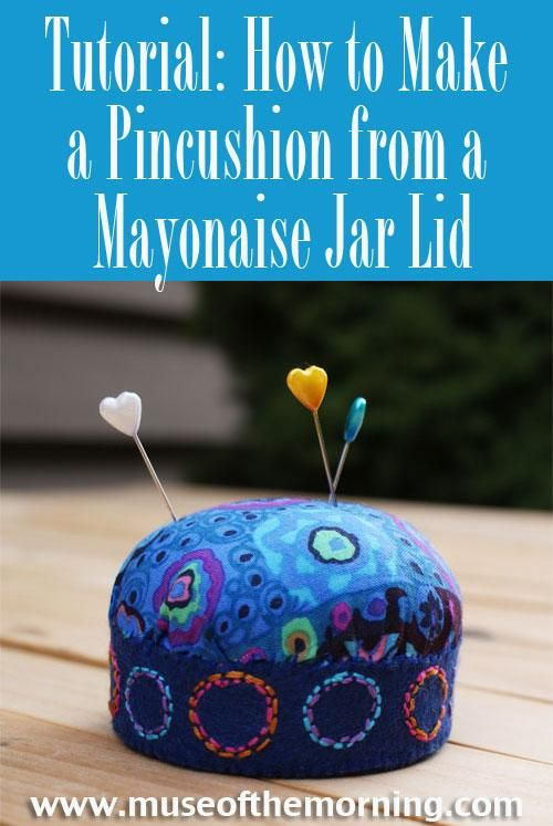DIY  Pincushion with a Mayonaise Jar Lid with Muse of the Morning
