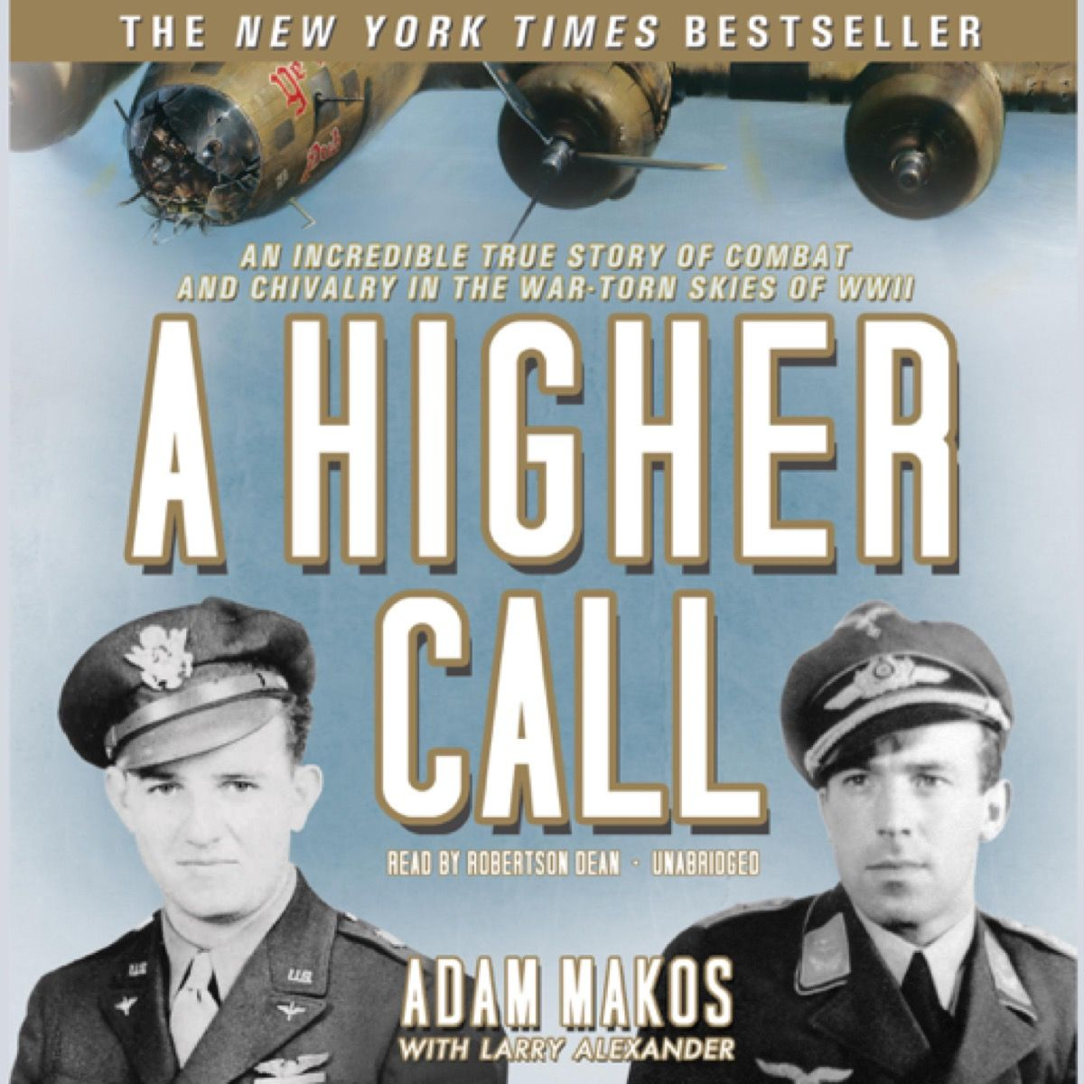 A Higher Call An Incredible True Story of Combat and