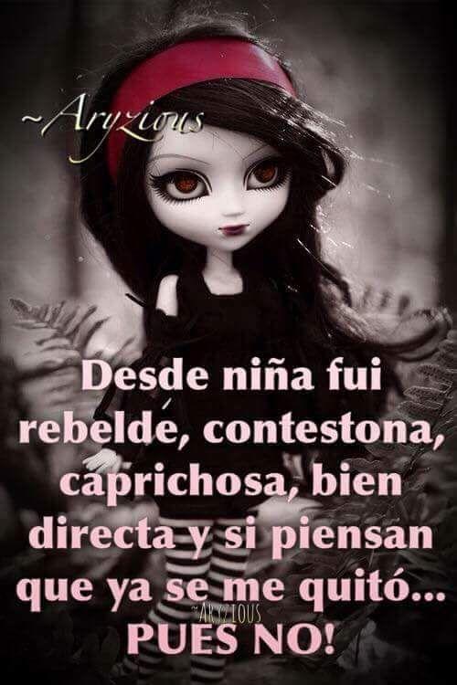 Soy Rebelde Frases Verdaderas Frases De Amor Propio Y