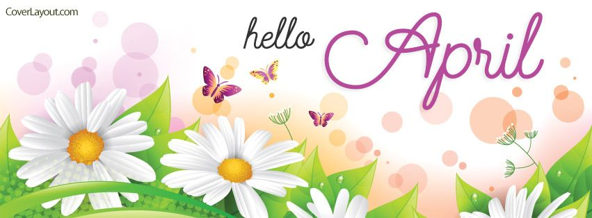 Hello April Facebook Cover Coverlayout Com Facebook Covers