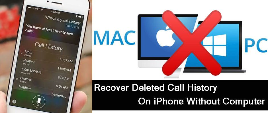 How To Recover Deleted Call History On iPhone Without