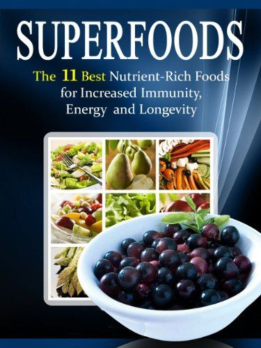 Free Kindle Book For A Limited Time : Superfoods List: The 11 Best Nutrient Rich Foods For Increased Immunity, Energy and Longevity - Superfoods are the planet's best natural foods when it comes to nourishing your mind and body. They have the ability to transform your health and life. And, they are affordable and accessible.In this book, you will find the best Superfood for:- Overall Well Being Feelings/Natural Mood Booster- Anti-Aging and Reverse Aging (Natural Cellular Rejuvenation)…