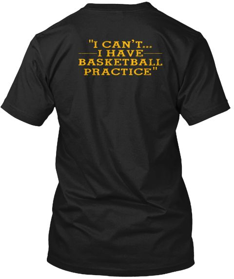 Basketball Practice Comes First! Black T-Shirt Back