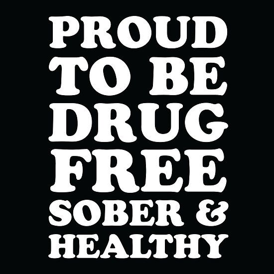 Proud To Be Drug Free Sober Healthy Straight Edge By Truthinker Drug Free Quote Drug Free Straight Edges