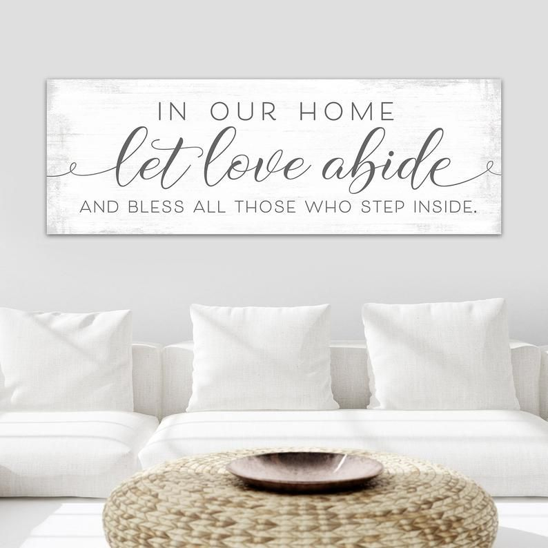 In Our Home Let Love Abide And Bless Those Who Step Inside Bless