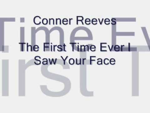 The First Time Ever I Saw Your Face- Conner Reeves