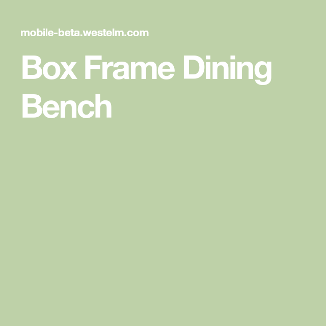 Box Frame Dining Bench