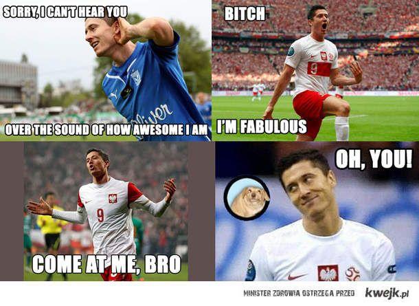 Lewandowski You Are Fabulous Soccer Memes Football Memes Amusing