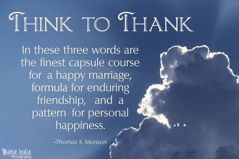 Think To Thank President Thomas S Monson  I Am A Mormon
