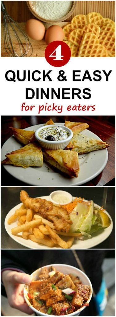 Four Quick and Easy Dinner Ideas for Picky Eaters images
