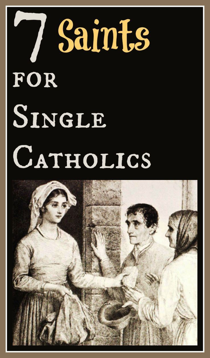 Here are 7 saints for single Catholics as presented by