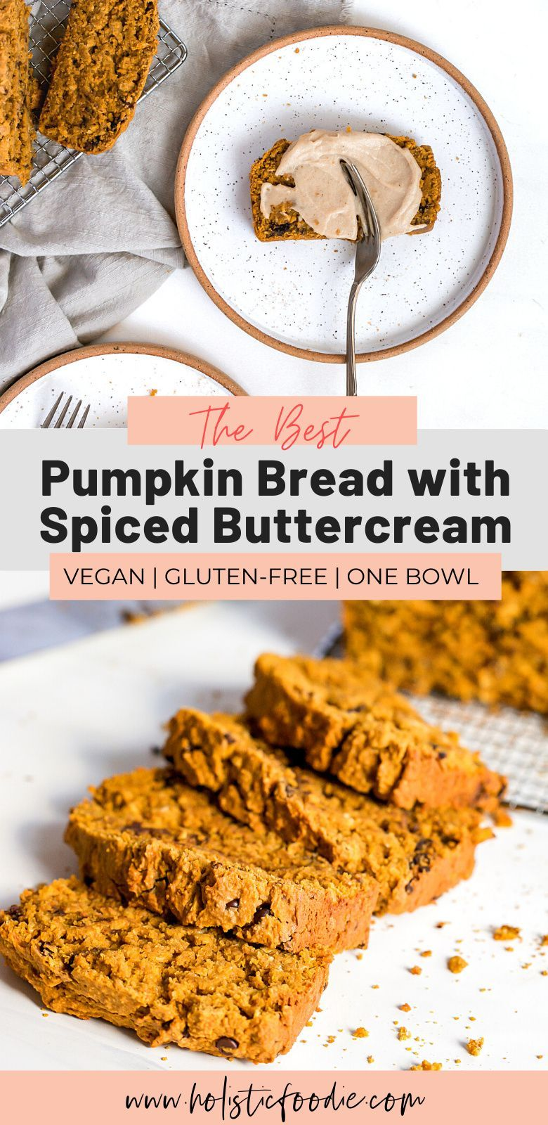 Vegan Gluten Free Pumpkin Bread Made In One Bowl Holistic Foodie Recipe In 2020 Pumpkin Bread Pumpkin Recipes Gluten Free Pumpkin Bread