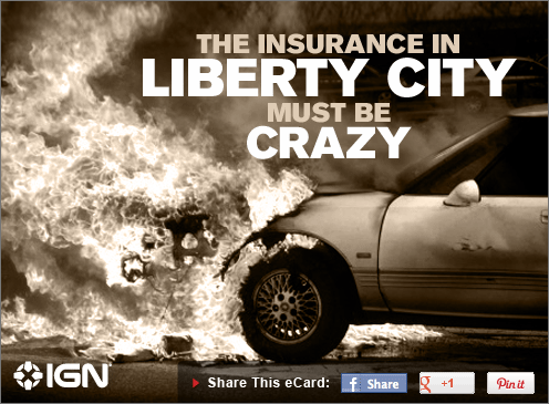 The insurance in Liberty City must be crazy. #IGN #Videogames #ECards