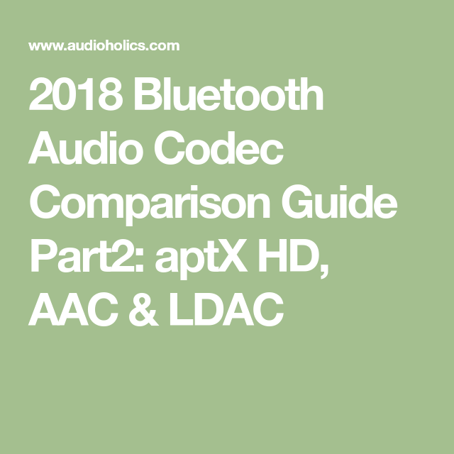 2018 Bluetooth Audio Codec Comparison Guide Part2: aptX HD ...