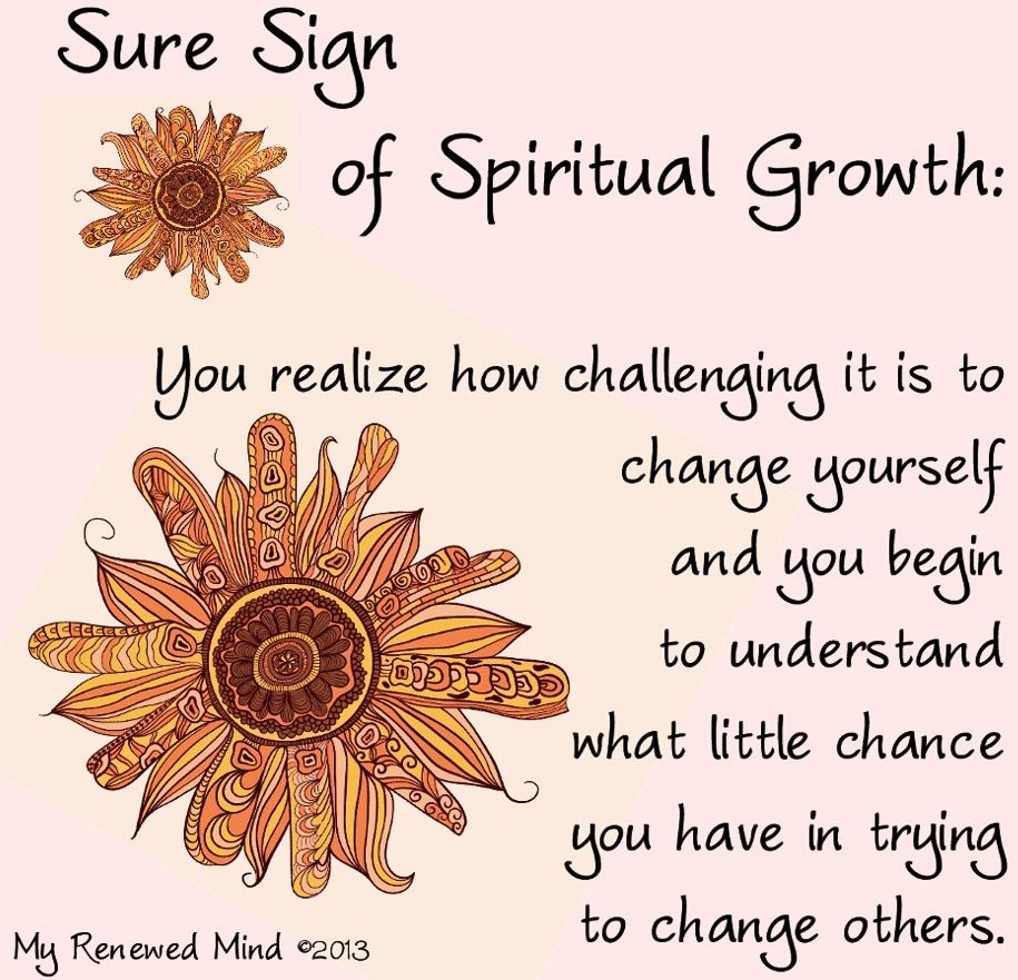 Spiritual Growth Quotes Sure Sign Of Spiritual Growth Change Quote Via My Renewed Mind On