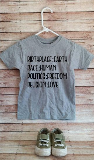 77a3f77c Birthplace:earth Race human Politics freedom Religion love toddler kid shirt
