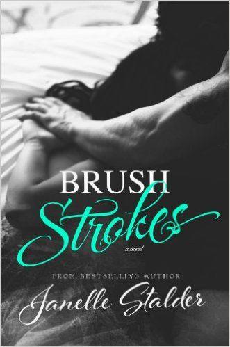 Amazon.com: Brush Strokes (Bloomfield Series Book 1) eBook: Janelle Stalder, Regina Wamba: Kindle Store