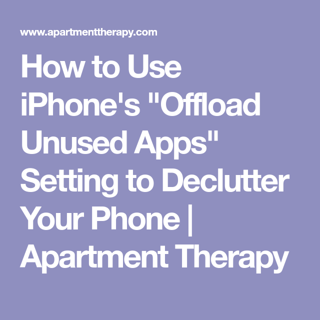 """Pro Tip The """"Offload Unused Apps"""" Setting Will Make Your"""
