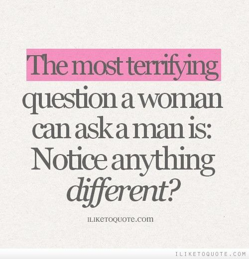 Man Woman Funny Quotes: The Most Terrifying Question A Woman Can Ask A Man Is