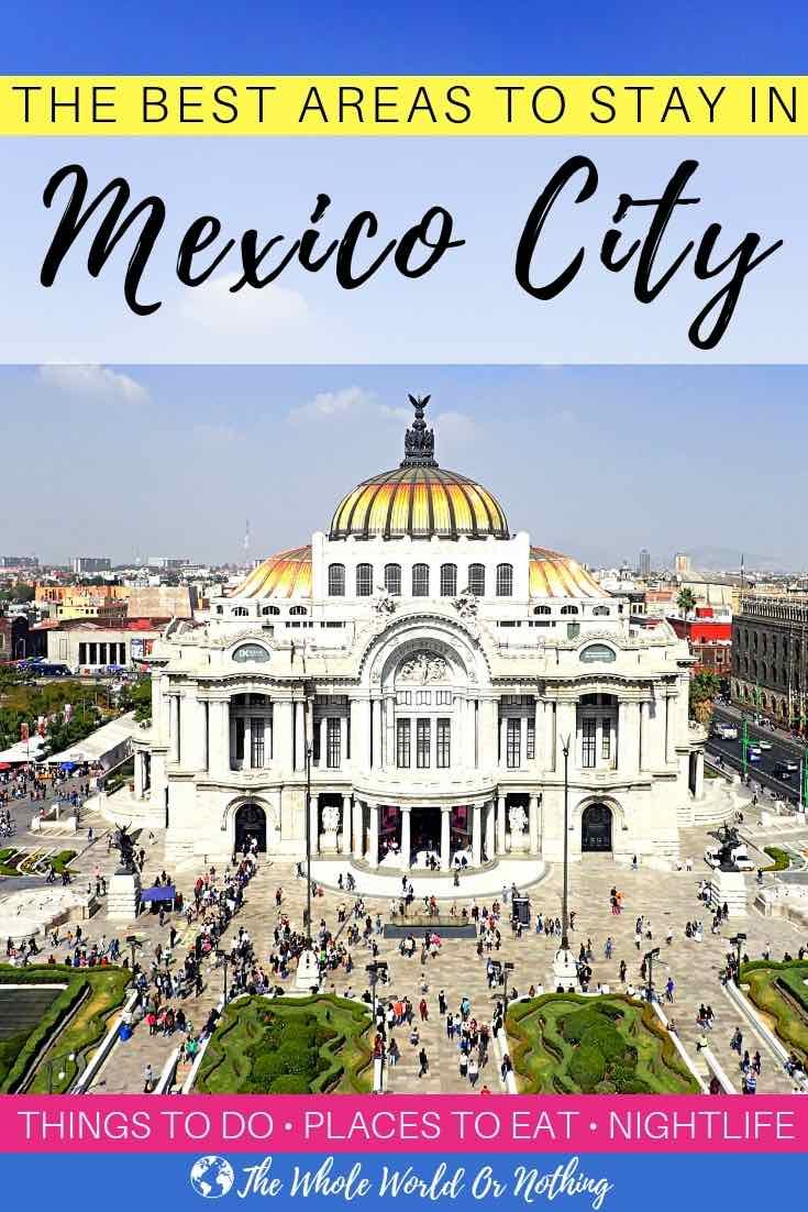 Here S Everything You Need To Know About Choosing The Best Neighbourhood To Stay In Mexico City Includin South America Travel Mexico City Travel Mexico Travel