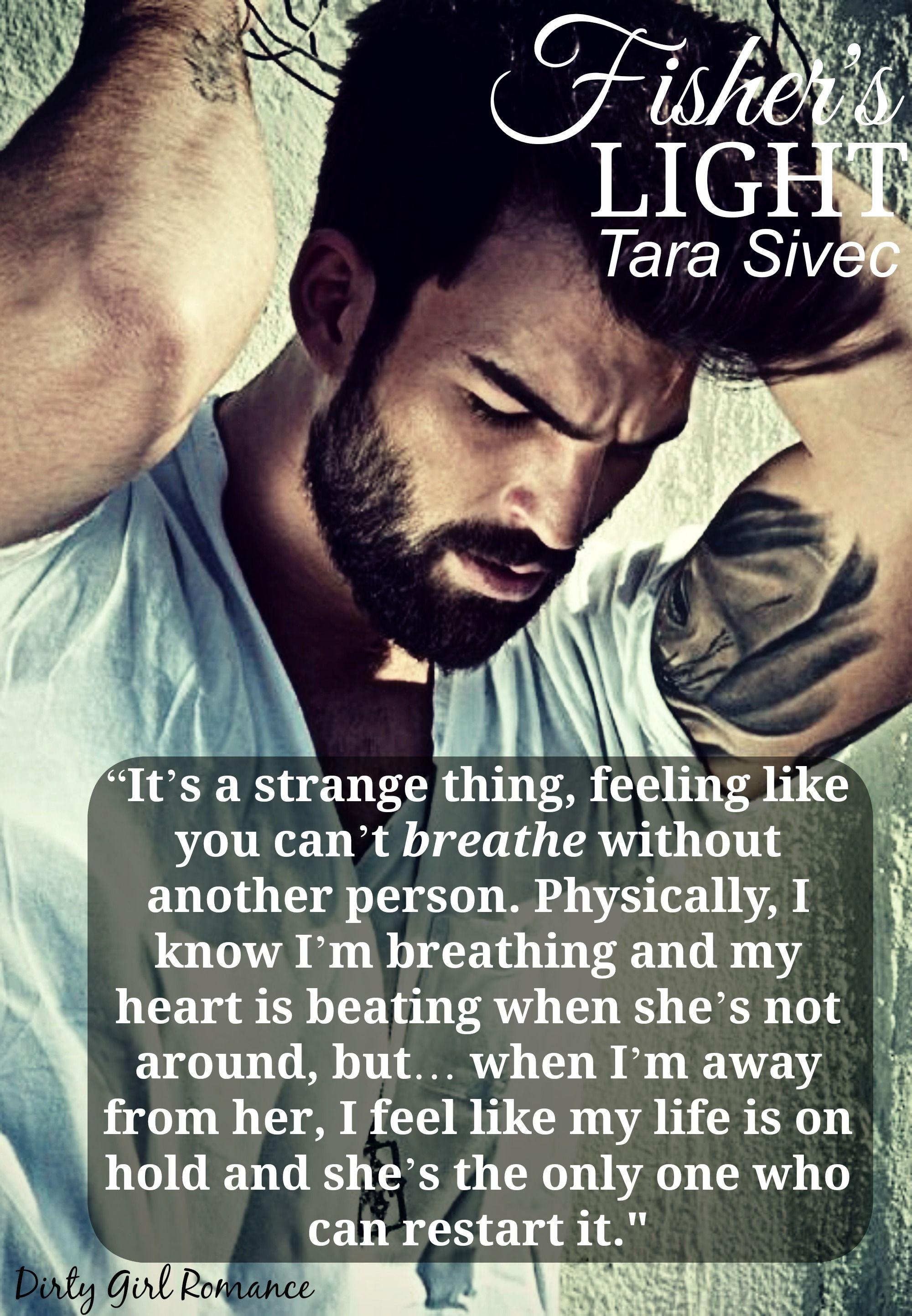 Fisher S Light By Tara Sivec Dirtygirlromance Favorite Book Quotes Book Boyfriends Book Teaser