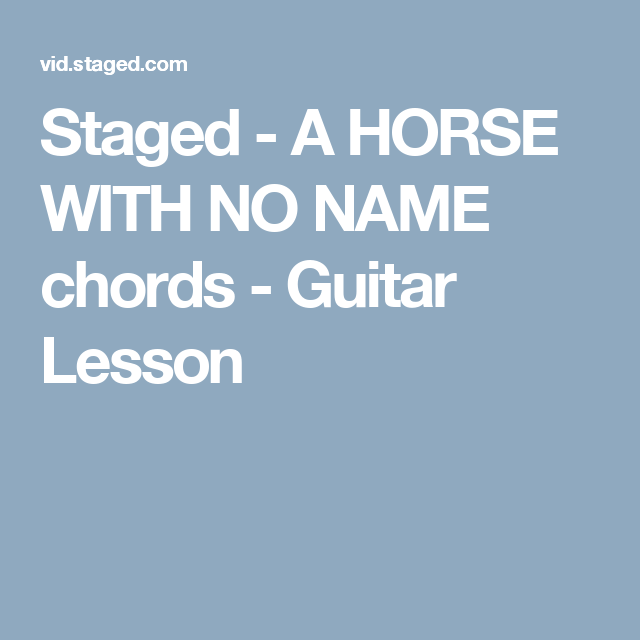 Staged A Horse With No Name Chords Guitar Lesson Random 1267