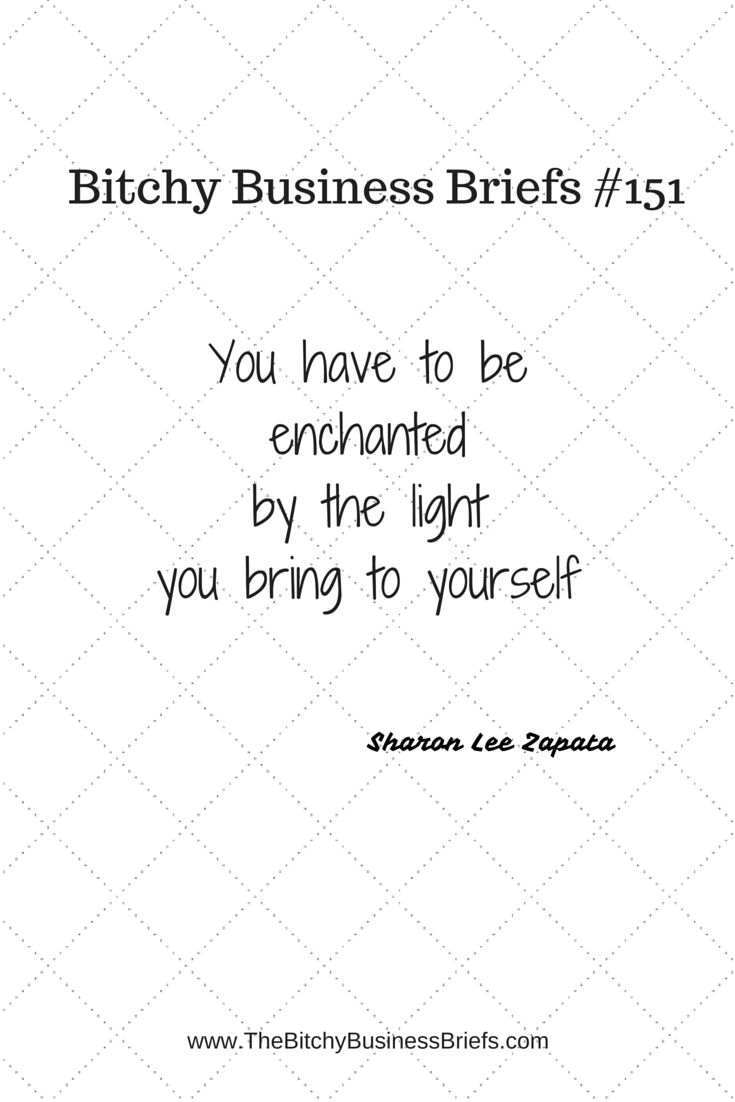 Bitchy Quotes Sharon Lee Zapata Bitchy Business Briefs 151 You Have To Be