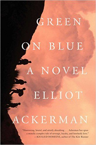 Green on Blue: A Novel: Elliot Ackerman: 9781476778556: Amazon.com: Books