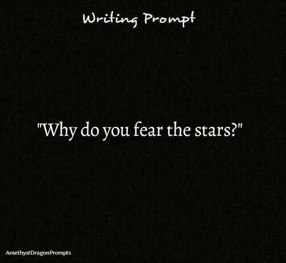 The stars.   Poem writing prompts, Writing dialogue prompts, Book writing tips