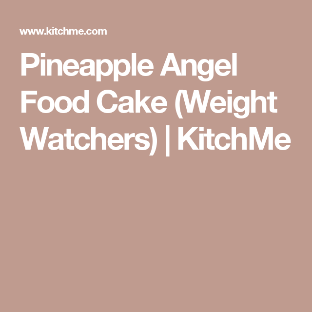 Pineapple angel food cake weight watchers kitchme 2 pineapple angel food cake weight watchers kitchme forumfinder Image collections
