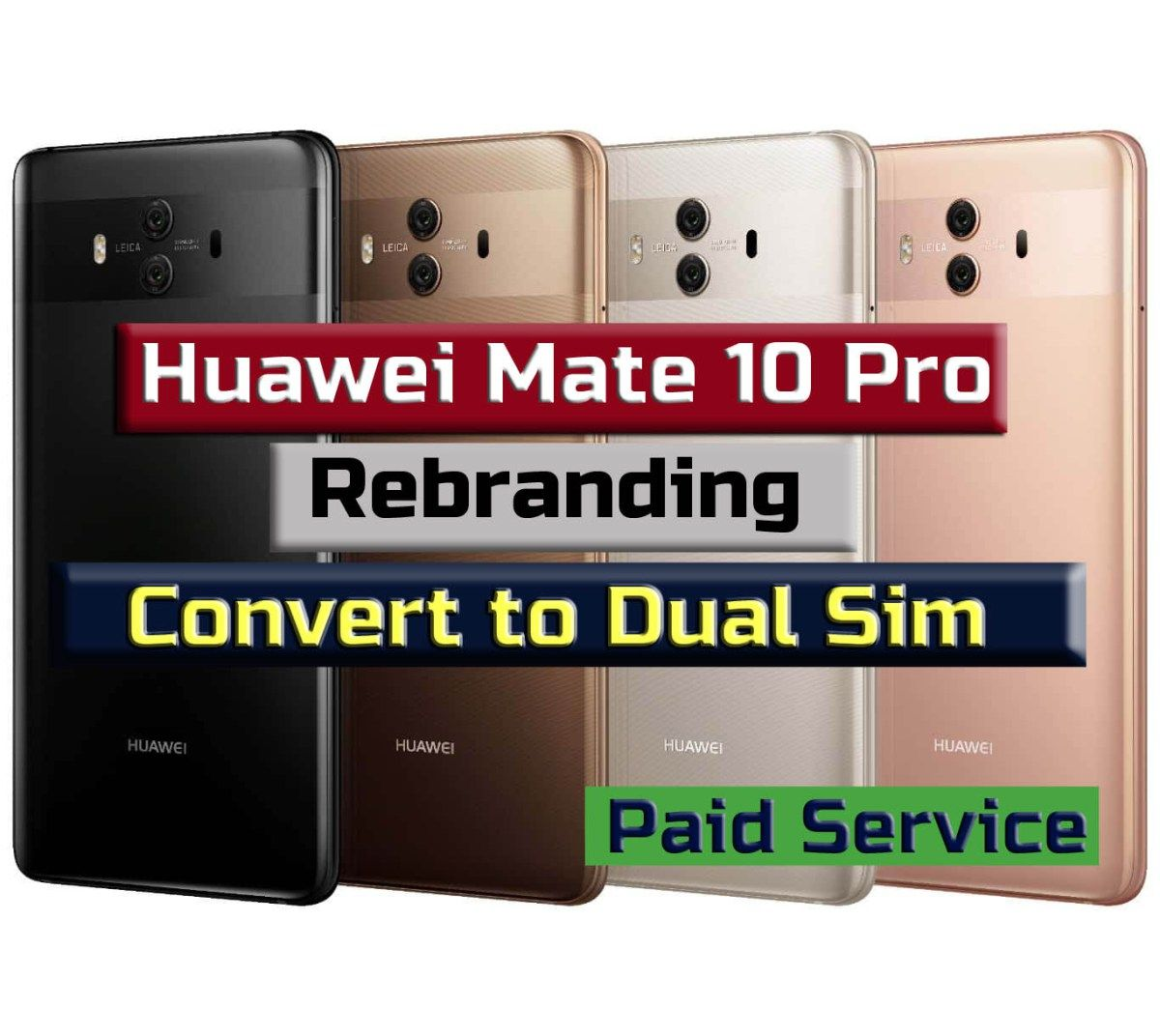 Huawei Mate 10 Pro Rebranding (Convert to Dual Sim)(Chinese to