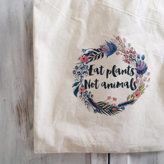 Canvas tote bag cotton eat plants not animals door elkedagelbrich