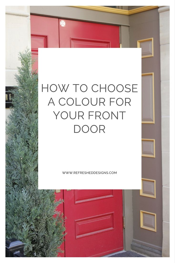 How To Choose A Colour For Your Front Door Doors Pinterest