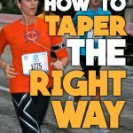 Race Taper the Right Way: Avoiding Taper Madness and More