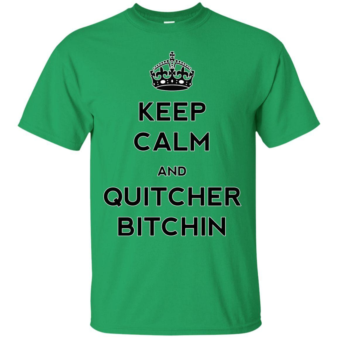 Keep Calm and Qutcher Bitchin Custom Ultra Cotton T-Shirt