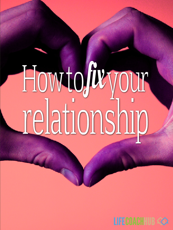 How do you fix a bad relationship