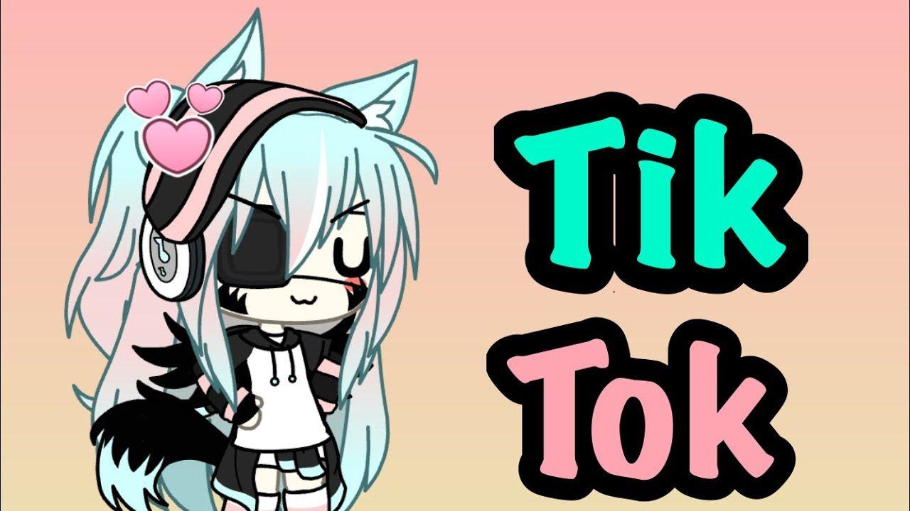 Tik Tok Gacha Life Tik Tok Anime Life Anime Oc