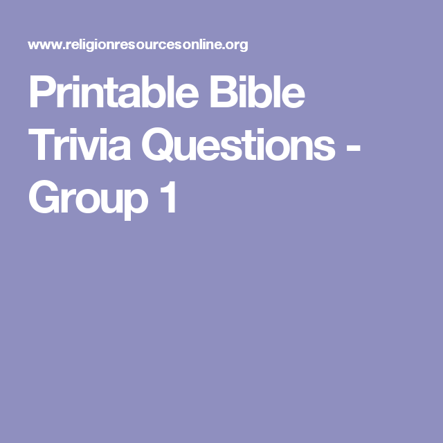 Printable Bible Trivia Questions - Group 1 | Bible facts ...