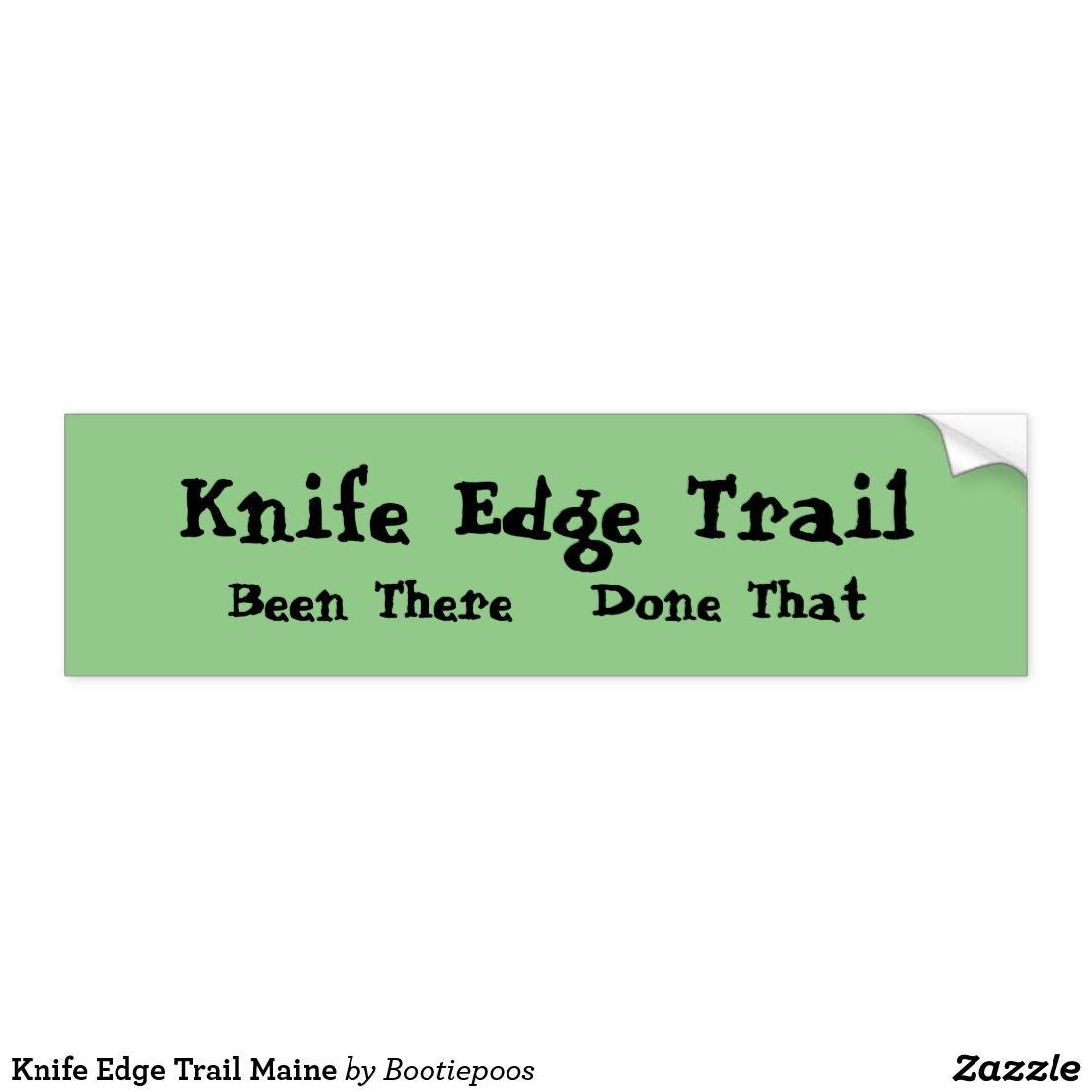 Knife Edge Trail Maine Bumper Sticker Zazzle Com Bumper Stickers Strong Adhesive Bumpers [ 1106 x 1106 Pixel ]