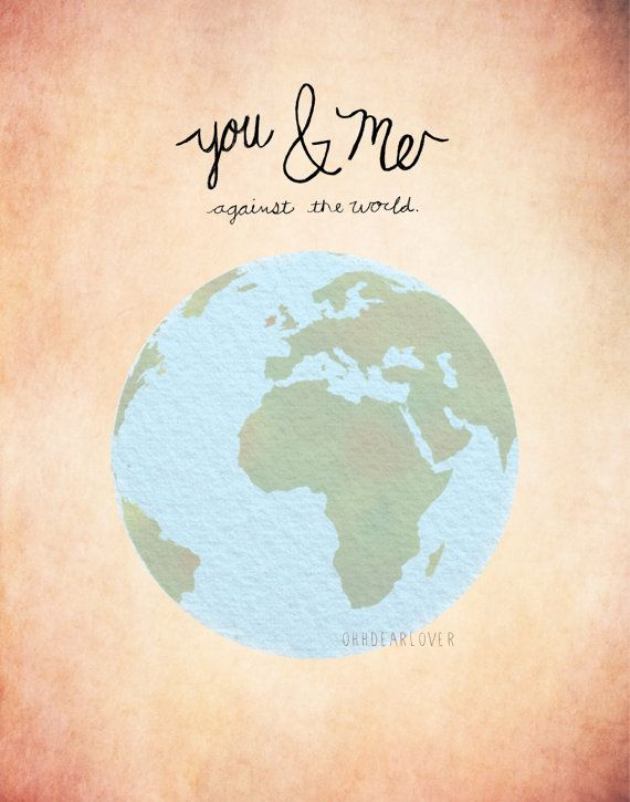 You And Me Against The World 8x10 Print By Ohhdearlover On Etsy