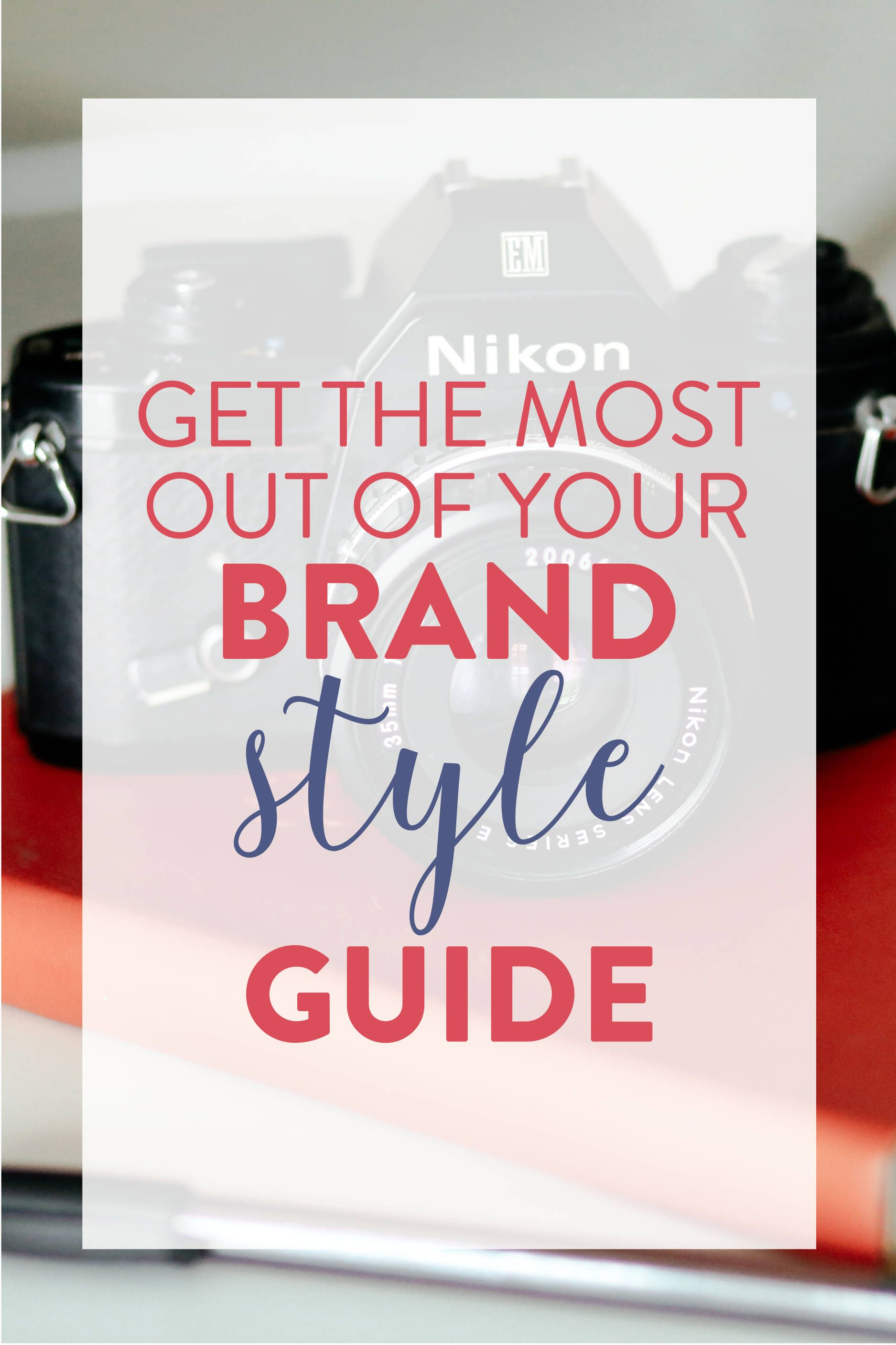 Get The Most Out Your Brand Style Guide
