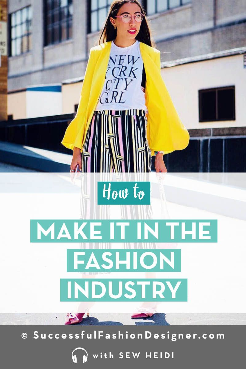 How To Make It In The Fashion Industry And In Manhattan Fashion Design Jobs Fashion Clothing Labels