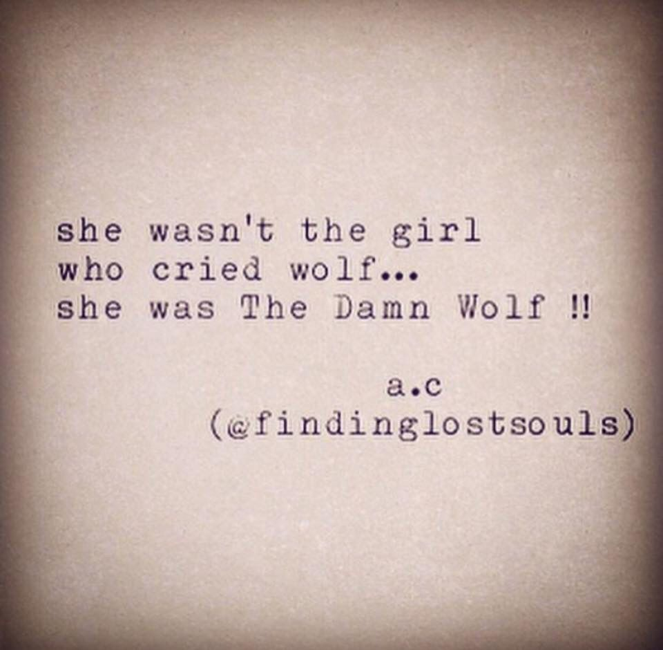 Tattoo Quotes Wolf: She Wasn't The Girl Who Cried Wolf... She Was The Damn