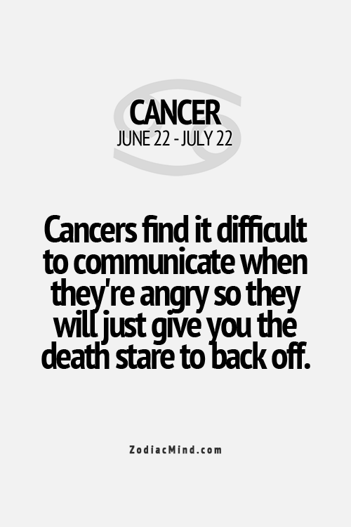 too true | Just plain awesome | Zodiac mind, Cancer sign