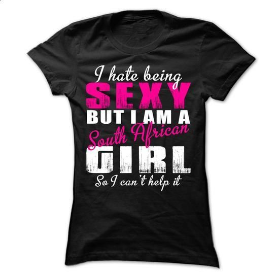 I Am A Sexy South African Girl - #cool shirt #tee tree. GET YOURS => https://www.sunfrog.com/No-Category/I-Am-A-Sexy-South-African-Girl-Ladies.html?68278