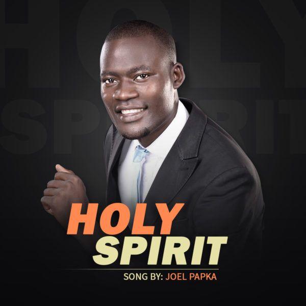 Download : Joel Papka - Holy Spirit Mp3 download   Music in 2019