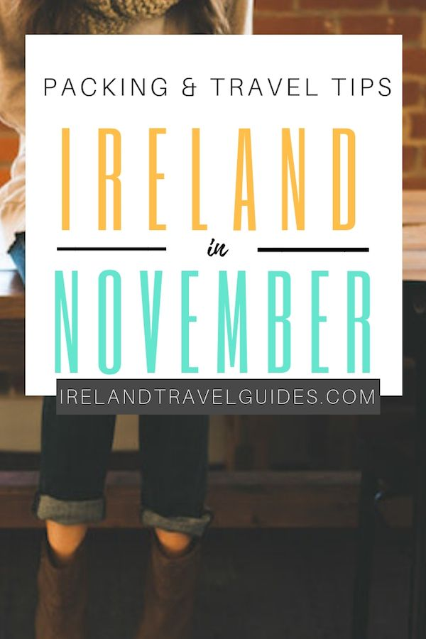 Ireland In November: Weather, Things to See and Travel Tips