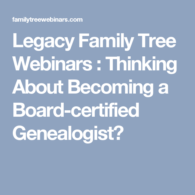 Legacy Family Tree Webinars : Thinking About Becoming a Board ...