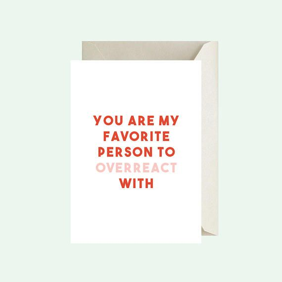 You Re My Favorite Person To Overreact With Printable Card Funny
