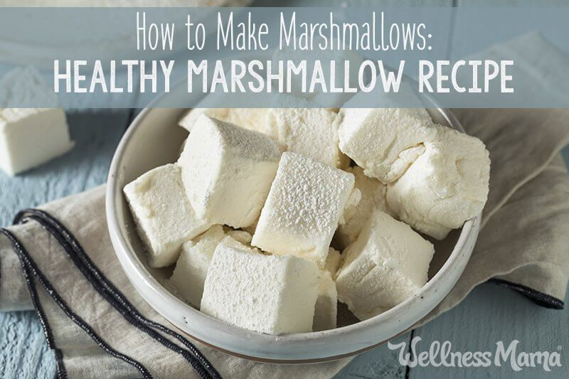 Delicious (and Healthy!) Marshmallow Recipe | Wellness Mama